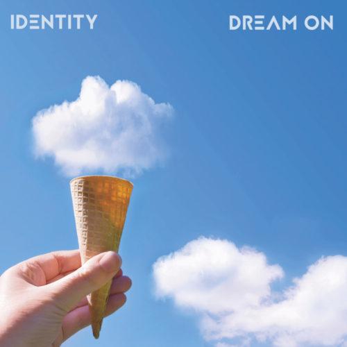 IDentity - Dream On